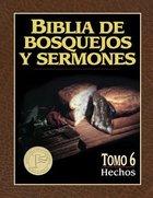 Biblia De Bosquejos Y Sermones #06: Hechos (Preachers Outline and Sermon Bible: Acts) (#06 in Preachers Outline & Sermon Bible Series)