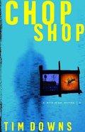 Chop Shop (#03 in Bug Man Series)