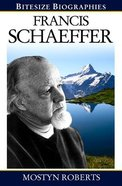 Francis Schaeffer (Bitesize Biographies Series)