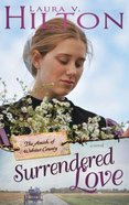 Surrendered Love (#02 in Amish Of Webster County Series)