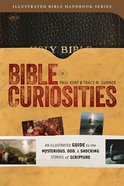 Bible Curiosities (Illustrated Bible Handbook Series)