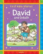 David and Goliath (First Bible Stories Series)