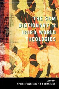 The Scm Dictionary of Third World Theologies (2nd Edition)