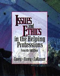 Issues and Ethics in the Helping Professions (4th Edition)