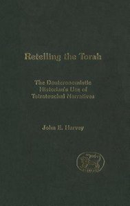 Retelling the Torah (Journal For The Study Of The Old Testament Supplement Series)