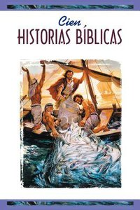 Cien Historias Biblicas (One Hundred Bible Stories- Spanish)