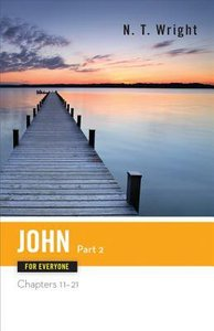 John (Part Two) (New Testament Guides For Everyone Series)