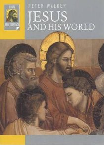Jesus and His World (Lion Histories Series)