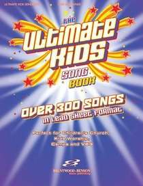 The Ultimate Kids Songbook (Lead Sheet Format)