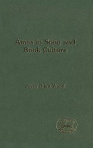 Amos in Song and Book Culture (Journal For The Study Of The Old Testament Supplement Series)
