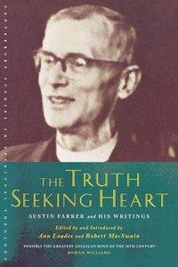 The Truth-Seeking Heart: Austin Farrer Reader