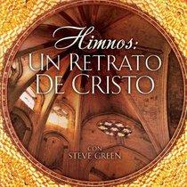 Himnos: Un Retrato De Cristo 2013 (Spanish)
