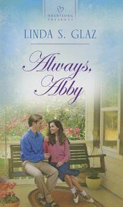 Always, Abby (#1046 in Heartsong Series)