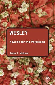 Wesley (Guides For The Perplexed Series)