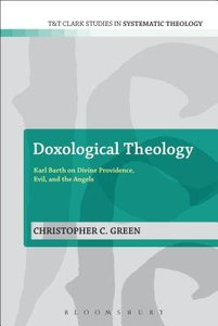 Doxological Theology (T&t Clark Studies In Systematic Theology Series)