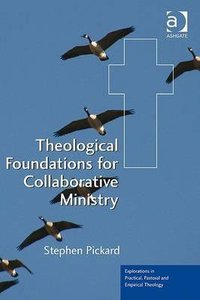 Theological Foundations For Collaborative Ministry