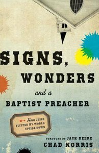 Signs, Wonders and a Baptist Preacher