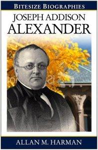 Joseph Addison Alexander (Bitesize Biographies Series)