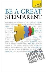 Teach Yourself: Be a Great Step Parent