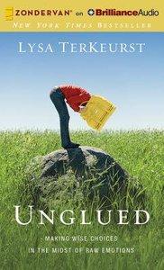 Unglued (Unabridged, 5 Cds)