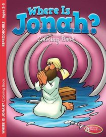 Where is Jonah? (Ages 2-5, Reproducible) (Warner Press Colouring/activity Under 5s Series)