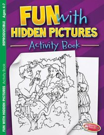 Fun With Hidden Pictures (Ages 4-7, Reproducible) (Warner Press Colouring & Activity Books Series)