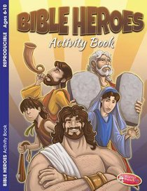 Bible Heroes (Ages 6-10, Reproducible) (Warner Press Colouring & Activity Books Series)
