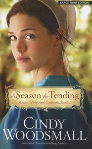 A Season For Tending (Large Print) (#01 in Amish Vines And Orchards Series)
