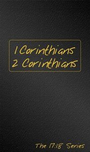 Journible 17: 18  1 Corinthians & 2 Corinthians (The 17 18 Series)