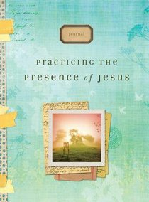 Journal: Practicing the Presence of Jesus