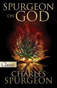 Spurgeon on God (Pure Gold Classics Series)