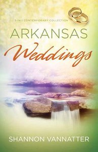3in1: Romancing America: Arkansas Weddings (Romancing America Series)
