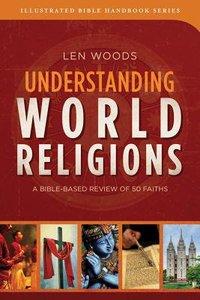 Understanding World Religions (Illustrated Bible Handbook Series)