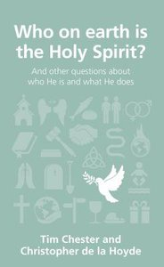 Who on Earth is the Holy Spirit? (Questions Christian Ask Series)