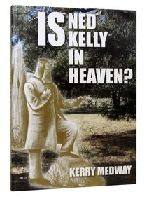 Is Ned Kelly in Heaven?