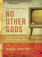 No Other God (Member Book) (The Living Room Series)
