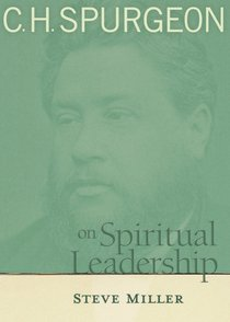 H Spurgeon on Spiritual Leadership