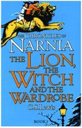Narnia #02: Lion, the Witch and the Wardrobe, the (#02 in Chronicles Of Narnia Series)