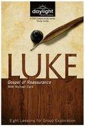 Luke : Gospel of Reassurance (Participants Guide) (Daylight Bible Study Series)