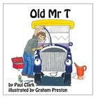 Old Mr T (Car Park Parables Series)