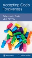 Accepting Gods Forgiveness (Christian Counselling & Educational Foundation Series)