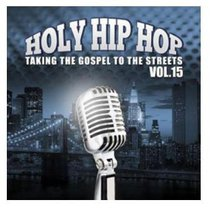 Holy Hip Hop #15: Taking the Gospel to the Streets