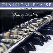 Piano and Flute (#13 in Classical Praise Series)