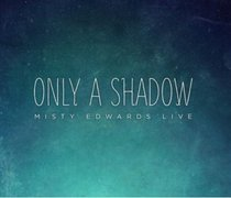 Only a Shadow (Cd/dvd)