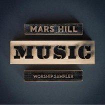 Mars Hill Music Worship Sampler