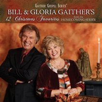 Bill & Gloria Gaithers 12 Christmas Favorites