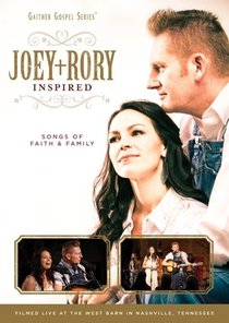 Joey & Rory Inspired - Songs of Faith and Family (Gaither Gospel Series)