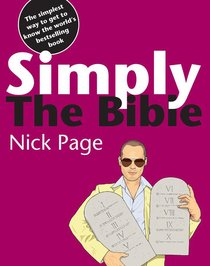 Simply the Bible: The Simplest Way to Get to Know the Worlds Bestselling Book