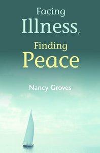 Facing Illness, Finding Peace