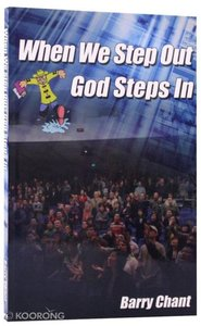 When We Step Out God Steps in